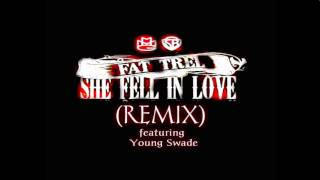 Fat Trel ft. Young Swade - She Fell In Love (Remix)