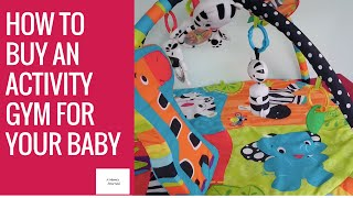 How to Buy an Activity Gym or a Play Mat for Your Baby