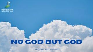 No God but God. Exodus 20:1
