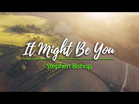 It Might Be You - Stephen Bishop (KARAOKE VERSION)