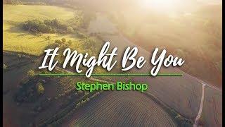 It Might Be You - Stephen Bishop (KARAOKE)