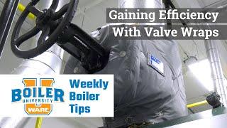Using Valve Wraps in the Boiler Room - Weekly Boiler Tips