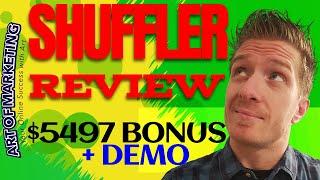 SHUFFLER Review, Demo, $5497 Bonus, Shuffler Review