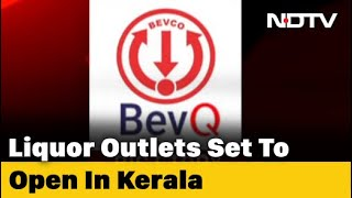Kerala To Open Liquor Outlets Tomorrow, Booking Through App - Download this Video in MP3, M4A, WEBM, MP4, 3GP