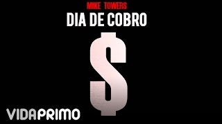 Dias de Cobro (Audio) - Myke Towers (Video)