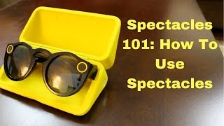 How To Use Spectacles for Snapchat