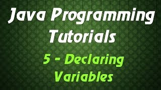Java Programming Tutorials - 5 - Declaring Variables