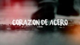 CORAZÓN DE ACERO - LA NOVEL (LETRA) HD