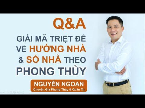 Q&A PHONG THỦY - Giải đáp triệt để về Hướng Nhà và Số Nhà // Chuyên Gia NGUYỄN NGOAN