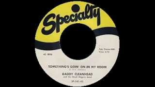 Daddy Cleanhead - Something's Goin' On In My Room