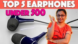 Top 5 Earphones Under ₹500 in 2021
