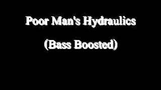 E-40 Poor Man's Hydraulics Bass Boosted.