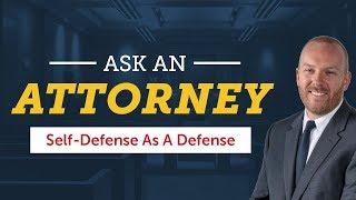 How To PROVE Self-Defense In Court: Ask An Attorney #3