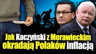 Jak Kaczyński z Morawieckim okradają Polaków inflacją