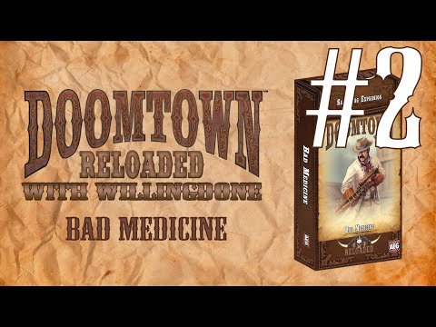 Bad Medicine Review - Part 2 - Doomtown with Willingdone