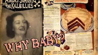 Angry Johnny And The Killbillies-Why Baby?