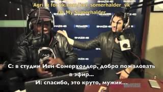 Иэн Сомерхолдер, Ian Somerhalder on Sway Radio Show 2 (Rus Sub)