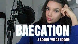 Baecation Cover - A Boogie Wit Da Hoodie  (BY SU EL ROMAN)