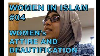 Women in Islam #4: Women's Attire and Beautification: