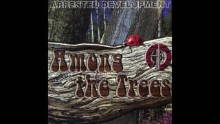 Arrested Development - In The Sun - Among The Trees