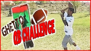 Ghetto Quarterback Challenge! - YouTuber IRL Football Challenge