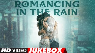 Romancing In The Rain - Jukebox   Best Soothing Songs of Bollywood   Bollywood Hits 2021