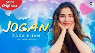 Zara Khan - Jogan | Lyrics | Tanishk Bagchi   - YouTube