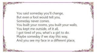 Brandi Carlile - Someday Never Comes Lyrics