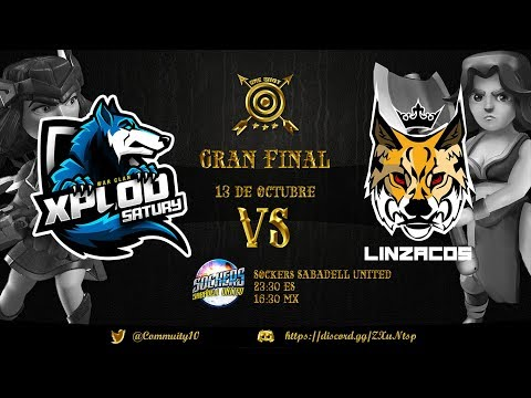 LIVE GRAN FINAL ONE SHOT | LINZACOS VS. XPLOD SATURY | CLASH OF CLANS CAST SOCKERS