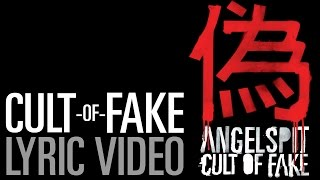 Angelspit's CULT OF FAKE Lyric Video