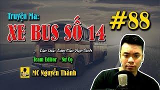 Truyện Ma Xe Bus Số 14   #88 ĐỆ NHẤT VÕ THẦN   MC Nguyễn Thành