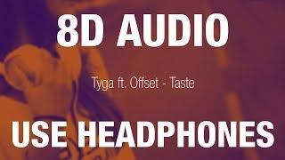 Tyga Ft. Offset   Taste | 8D AUDIO