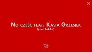 Dwa Sławy - No cześć feat. Kasia Grzesiek (prod. BobAir)