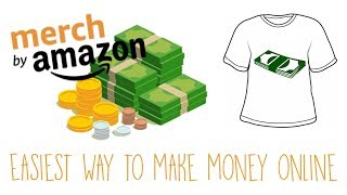 Easiest Way to Make Money Online! Merch By Amazon   Selling T Shirts