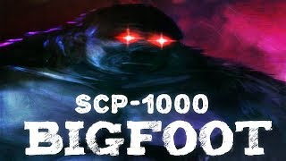 SCP-1000 Bigfoot | keter class | Humanoid /uncontained / k-class scenario scp
