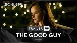 The Good Guy – Wenn der Richtige der Falsche ist Film Trailer