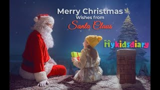 Merry Christmas Wishes from Santa Claus | My Kids Diary