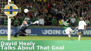 David Healy Speaks About THAT Goal Against England 10 Years Later