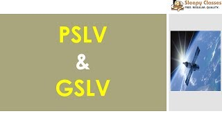 PSLV & GSLV - Quick Revision for UPSC || IAS || PRELIMS