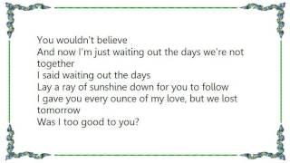Josh Kelley - Too Good to You Lyrics