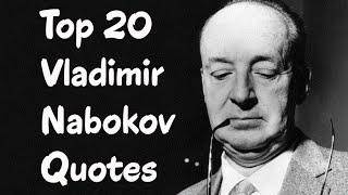 Top 20 Vladimir Nabokov Quotes - The Russian-American novelist