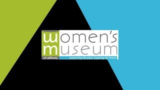 The Women's Museum of California