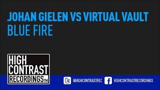 Johan Gielen vs Virtual Vault - Blue Fire [High Contrast Recordings]
