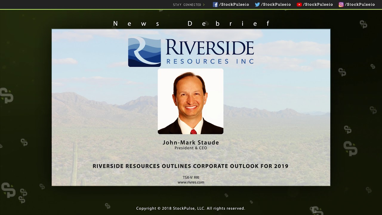 Riverside Resources (TSX-V: RRI) Outlines Corporate Outlook for 2019
