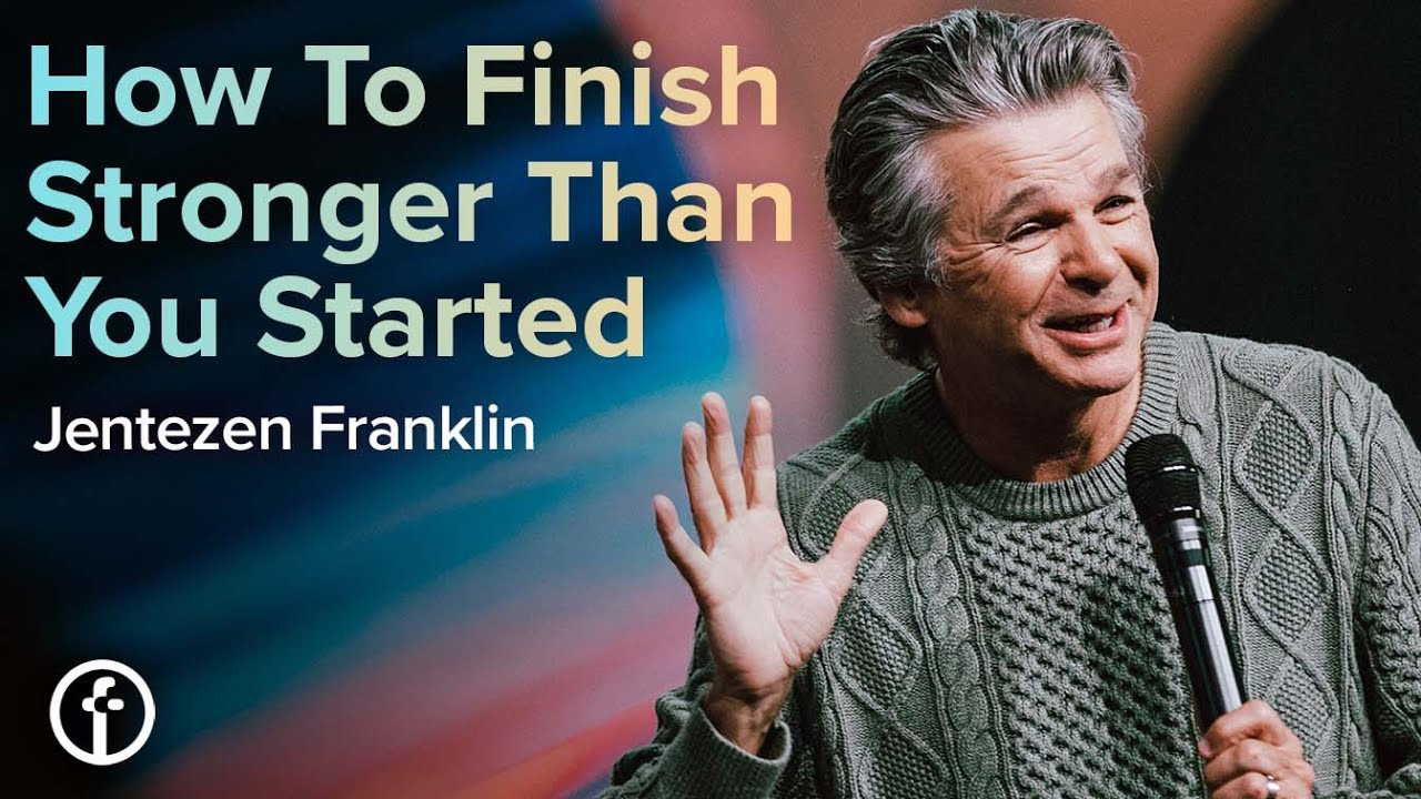 How To Finish Stronger Than You Started by Pastor Jentezen Franklin
