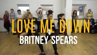 BRITNEY SPEARS - LOVE ME DOWN CHOREOGRAPHY BY ALETA THOMPSON