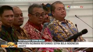 Presiden Inginkan Reformasi Sepak Bola Indonesia