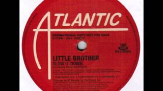 Little Brother – Slow It Down (Explicit Version) [HQ]