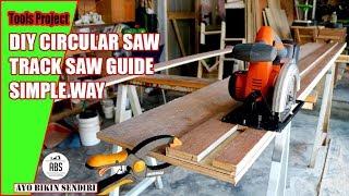DIY Circular Saw Track Saw Guide || Cara Mudah & Murah !!!
