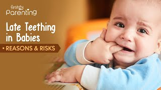 Late Teething in Babies- Know the Causes and Complications